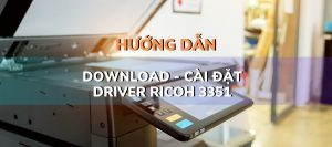 Downlaod phần mềm Driver ricoh 3351