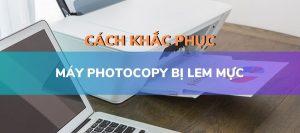 Cách khắc phục máy photocopy bị lem mực
