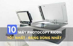 Top 10 máy photocopy ricoh tốt nhất