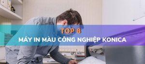 Top 8 máy in màu công nghiệp konica minolta